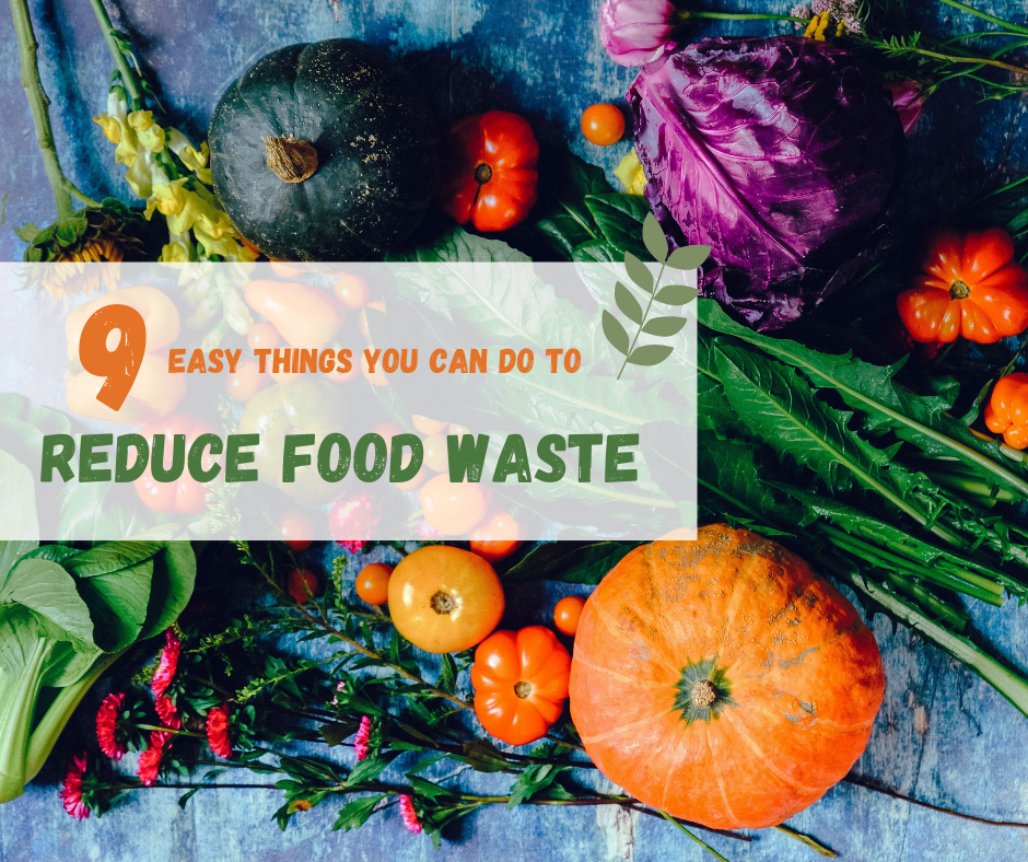 9 tips to reduce food waste